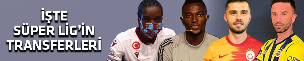 İşte Süper Lig'in Tüm Transferleri